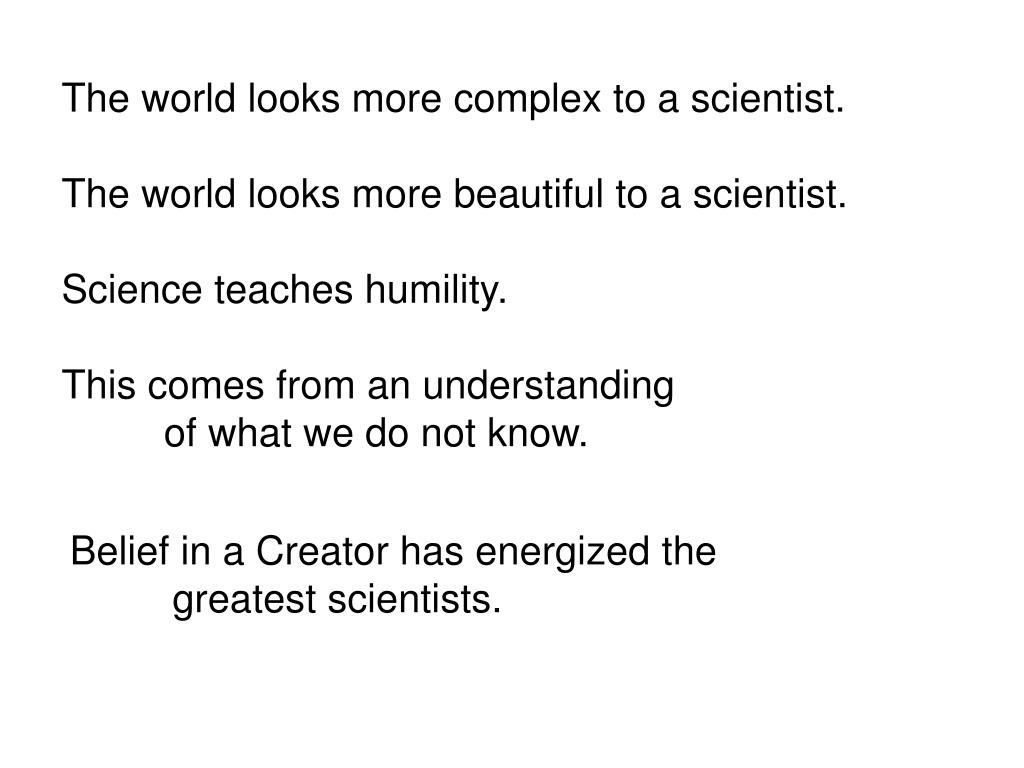 The world looks more complex to a scientist.