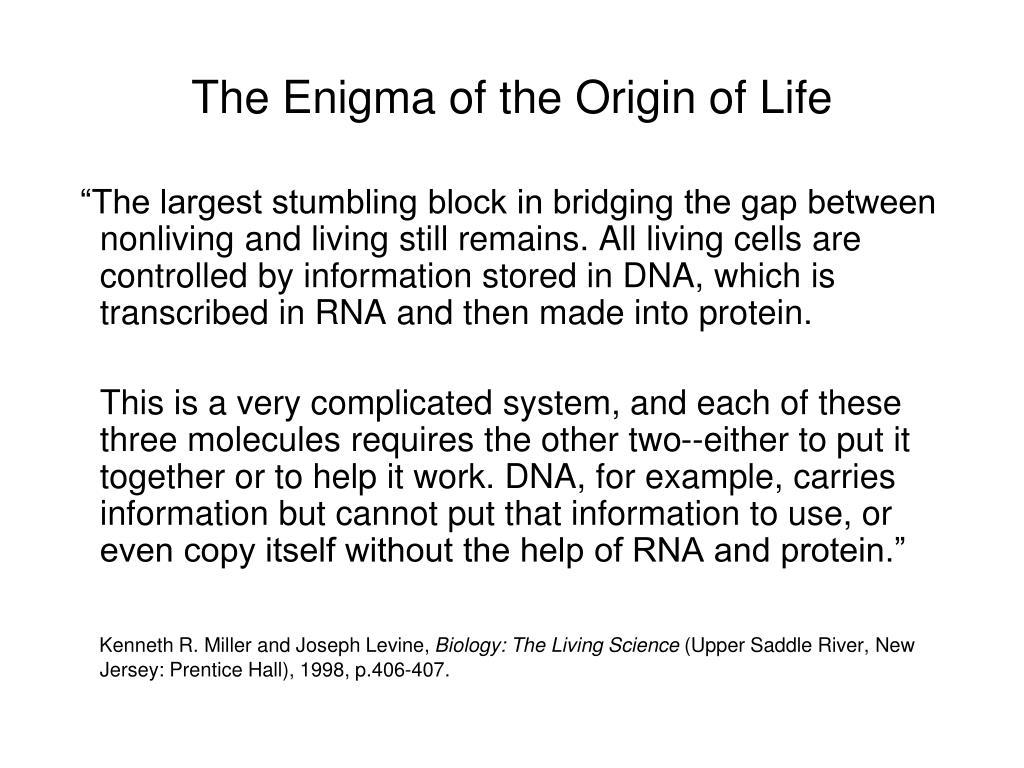 The Enigma of the Origin of Life