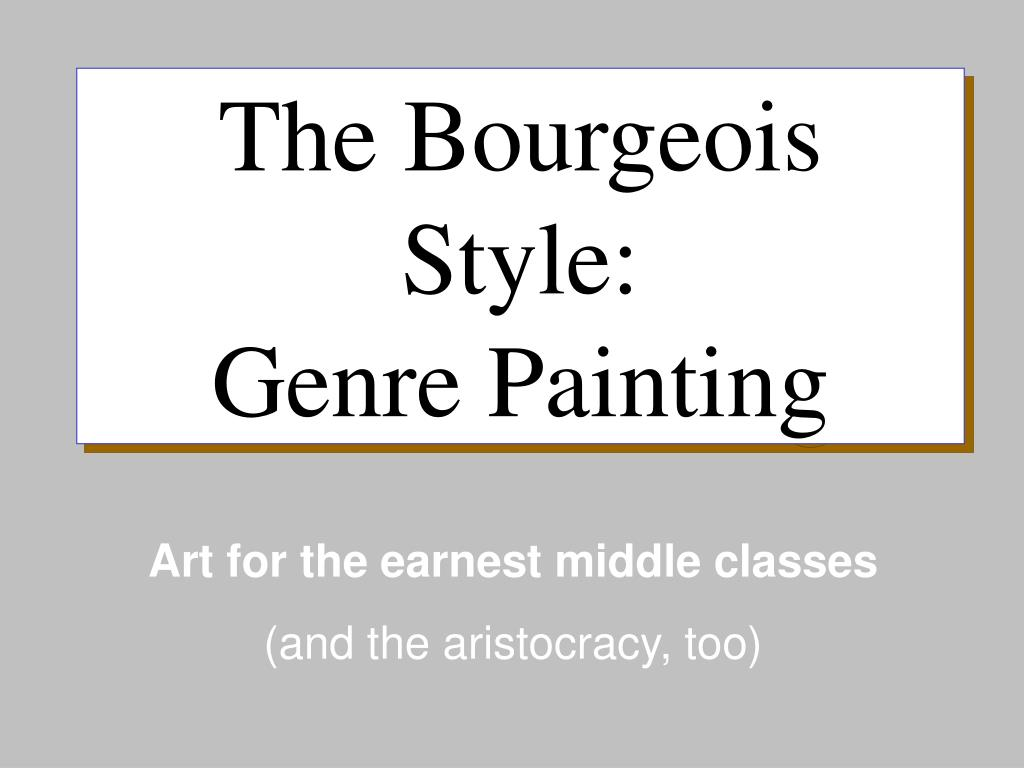 The Bourgeois Style: