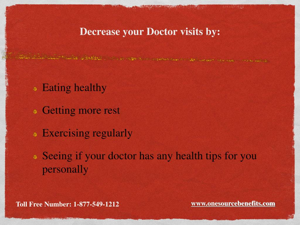 Decrease your Doctor visits by: