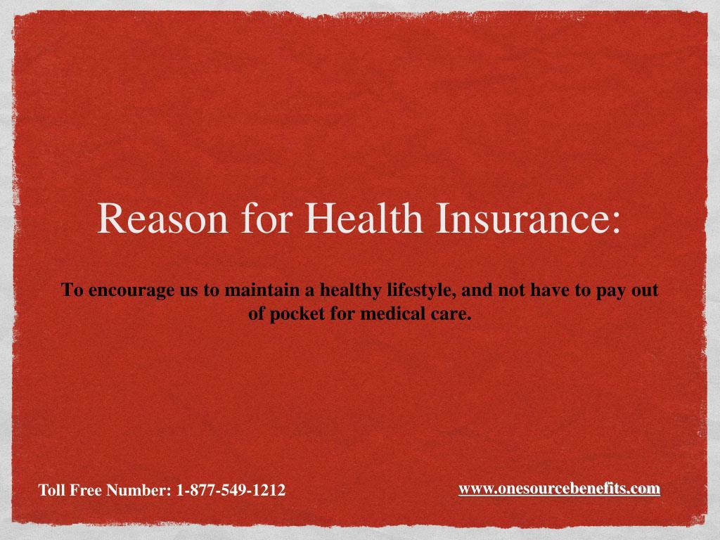 Reason for Health Insurance: