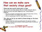 how can we make sure that society stays good
