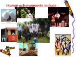 human achievements include