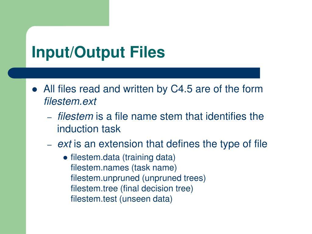 Input/Output Files