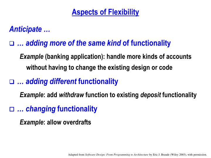 Aspects of flexibility