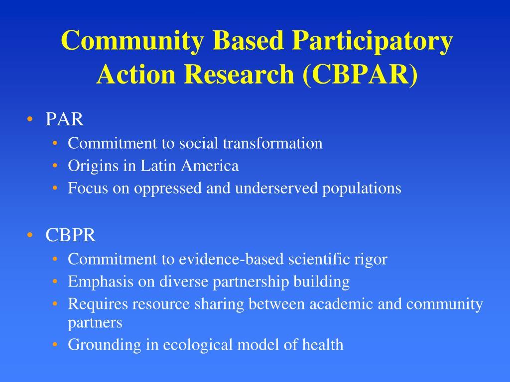 Community Based Participatory Action Research (CBPAR)