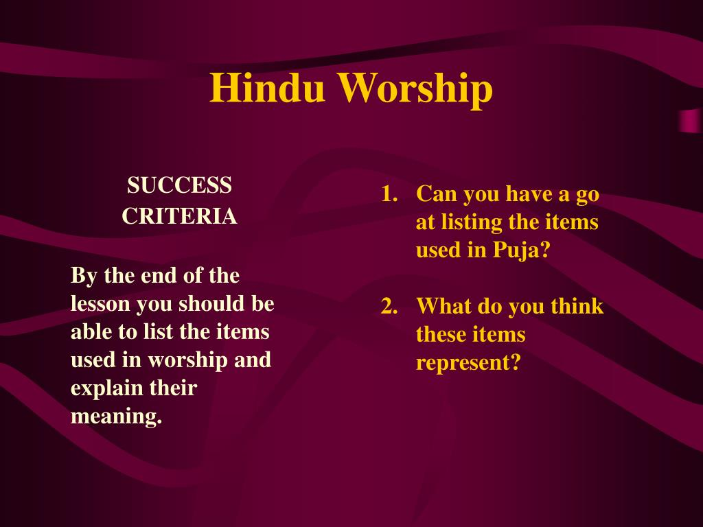 Can you have a go at listing the items used in Puja?