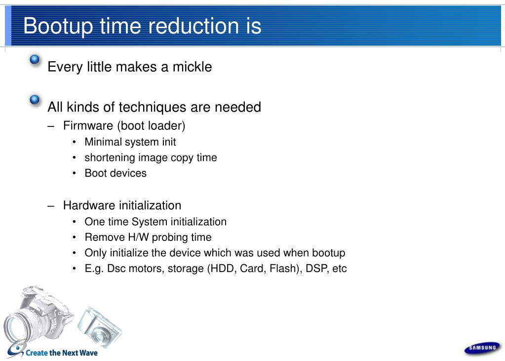 Bootup time reduction is