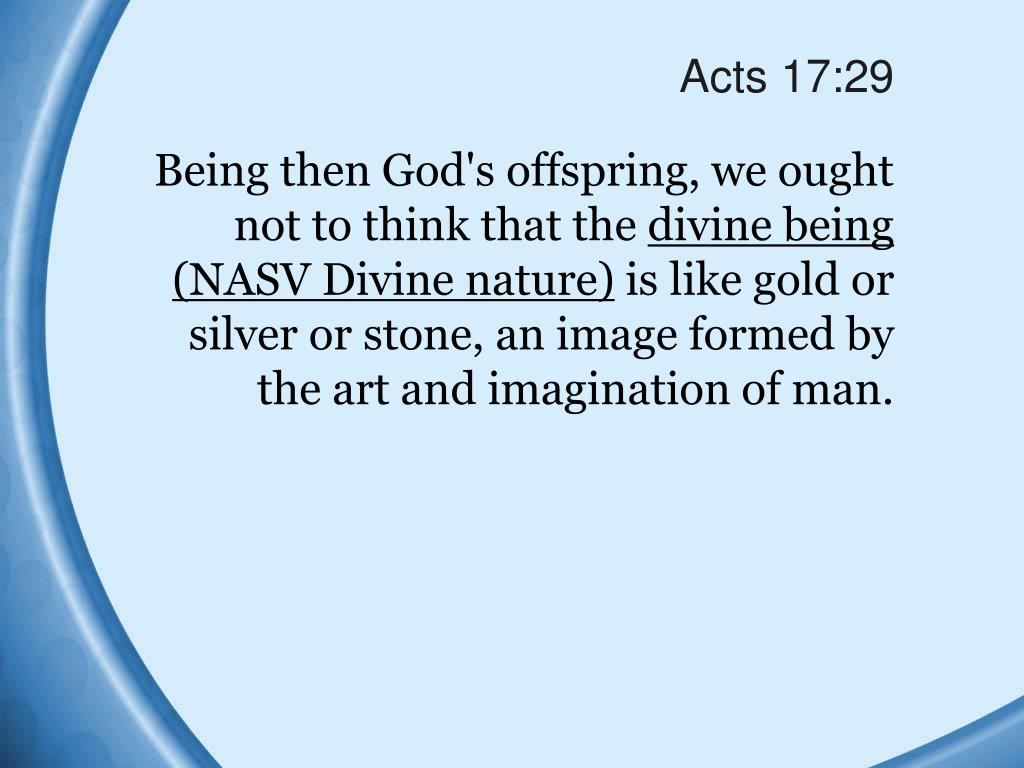 Acts 17:29