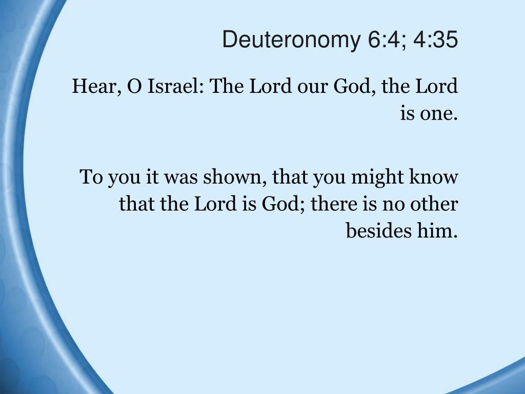 Deuteronomy 6:4; 4:35