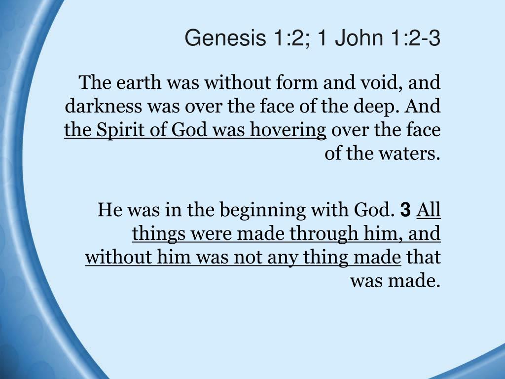 Genesis 1:2; 1 John 1:2-3