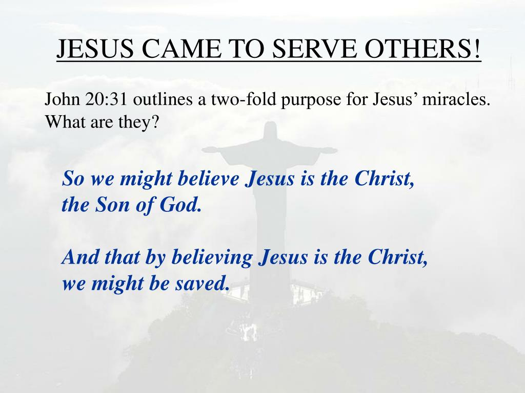 JESUS CAME TO SERVE OTHERS!