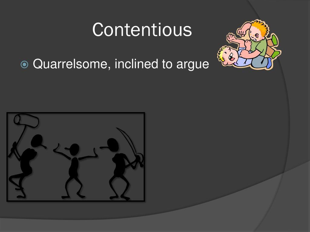 Contentious