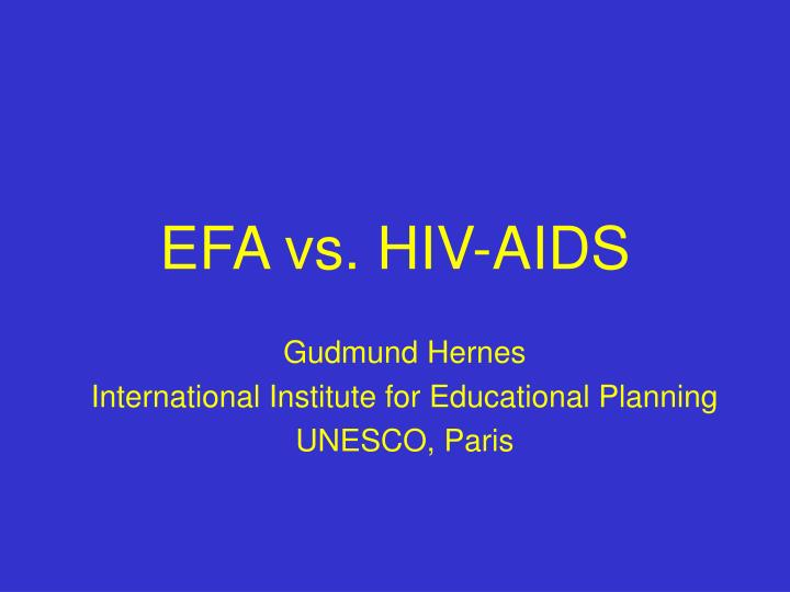 Efa vs hiv aids l.jpg
