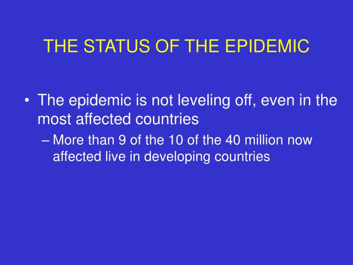 The status of the epidemic