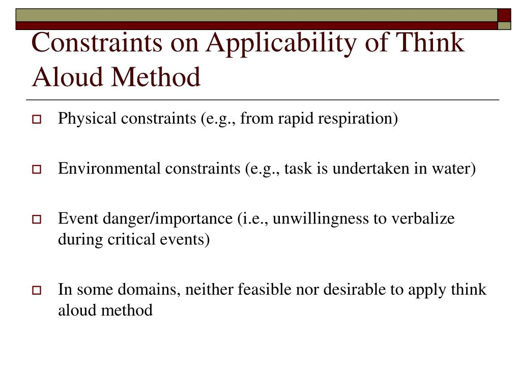 Constraints on Applicability of Think Aloud Method
