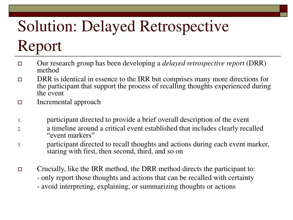 Solution: Delayed Retrospective Report