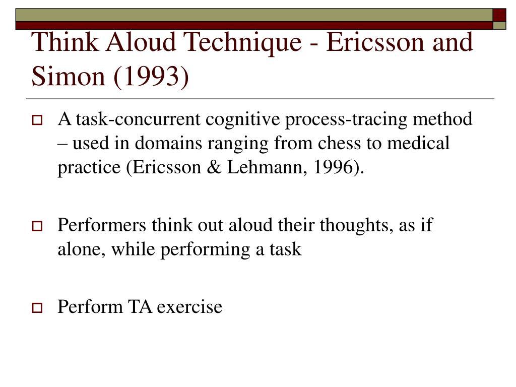 Think Aloud Technique - Ericsson and Simon (1993)