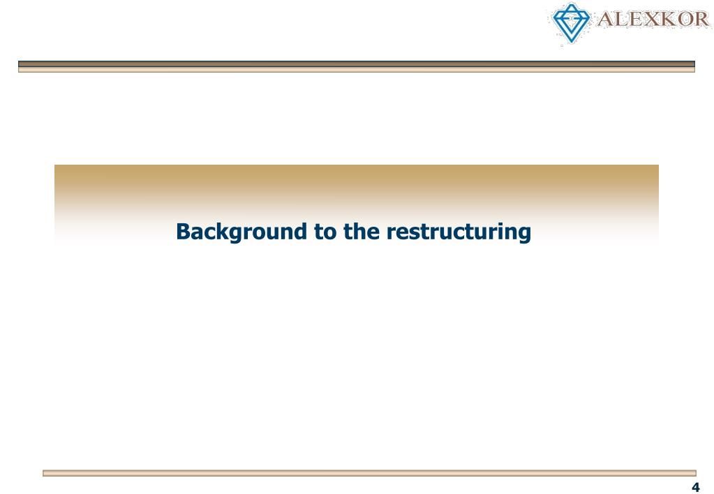 Background to the restructuring
