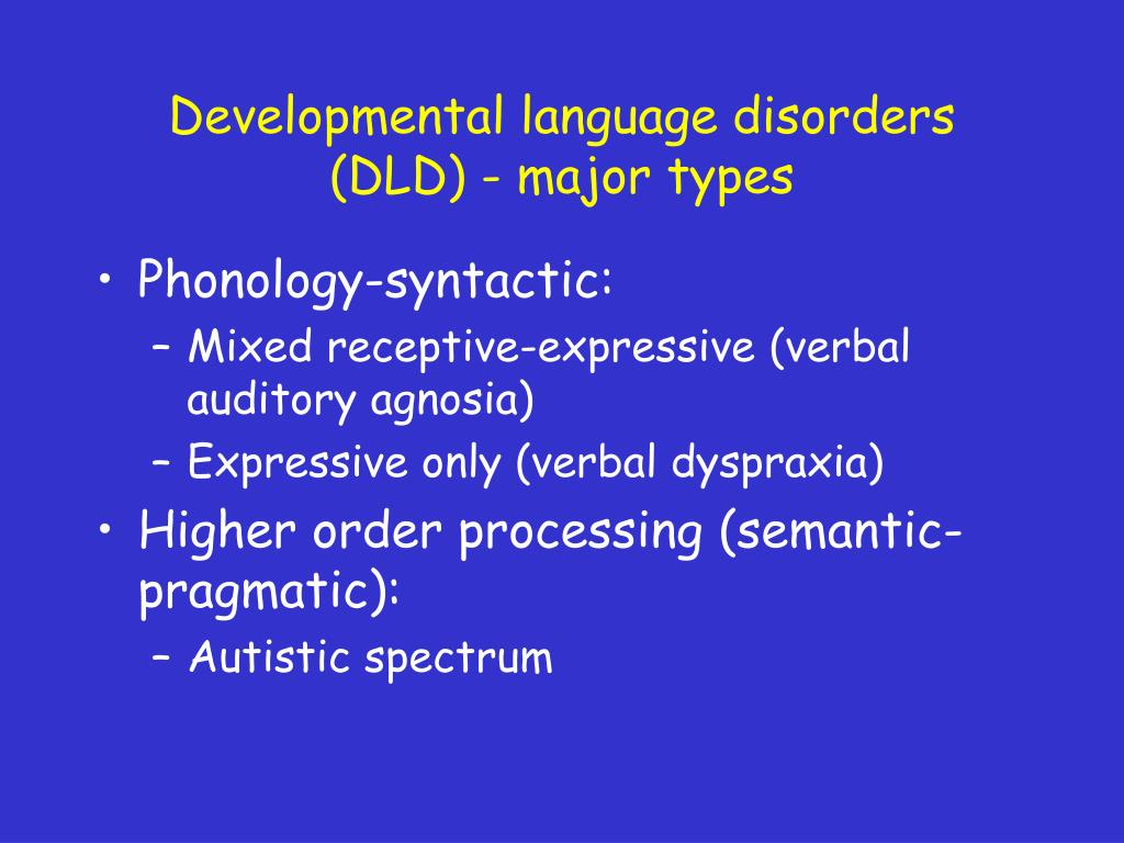 Developmental language disorders  (DLD) - major types