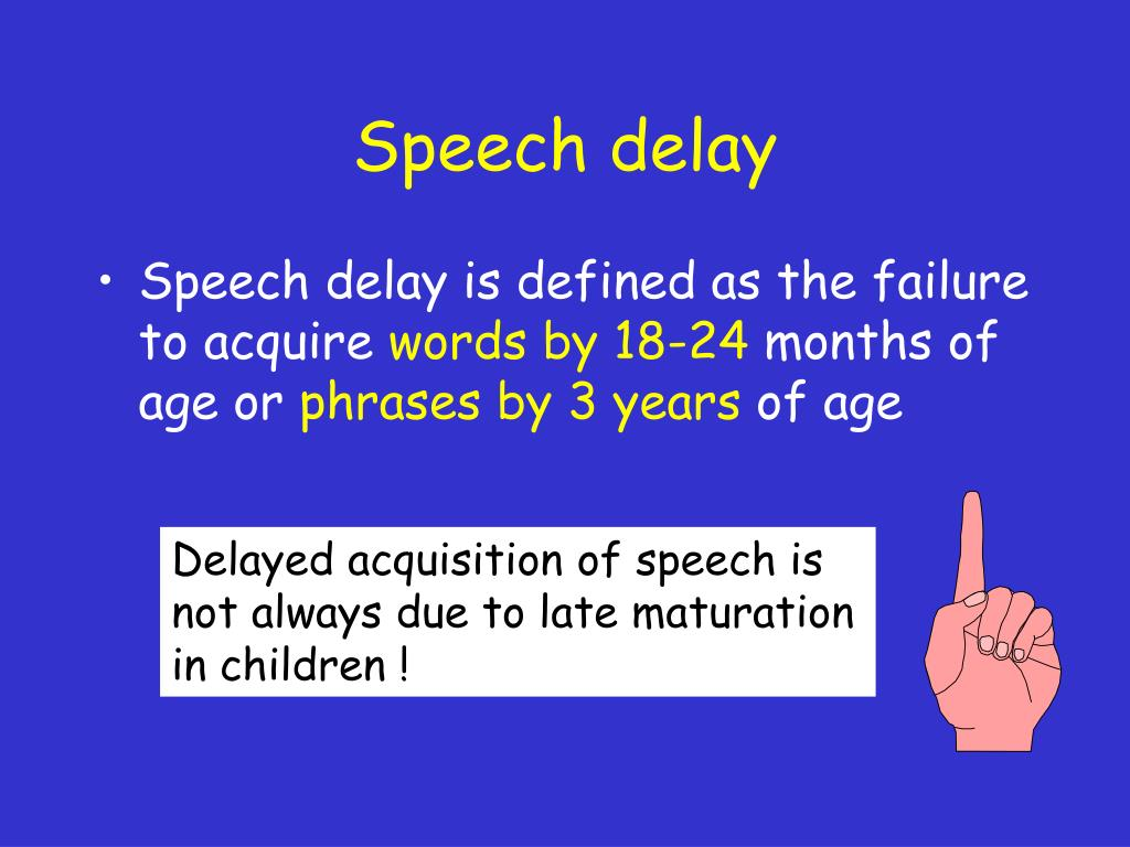 Speech delay