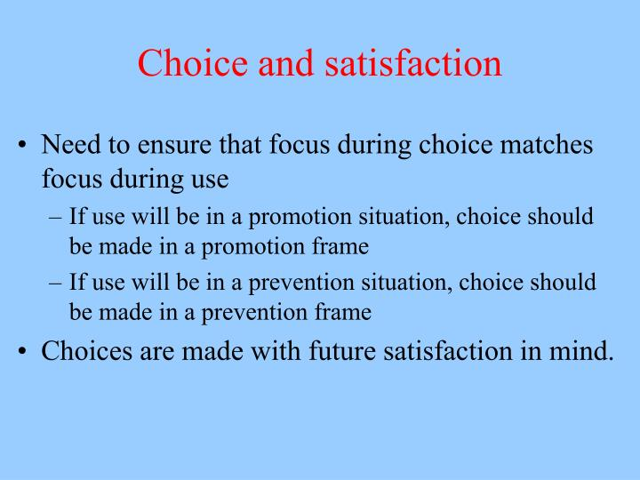 Choice and satisfaction