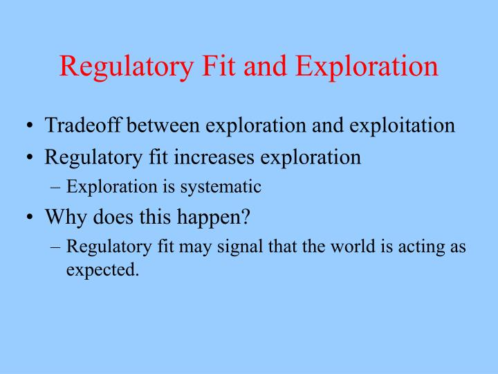 Regulatory Fit and Exploration