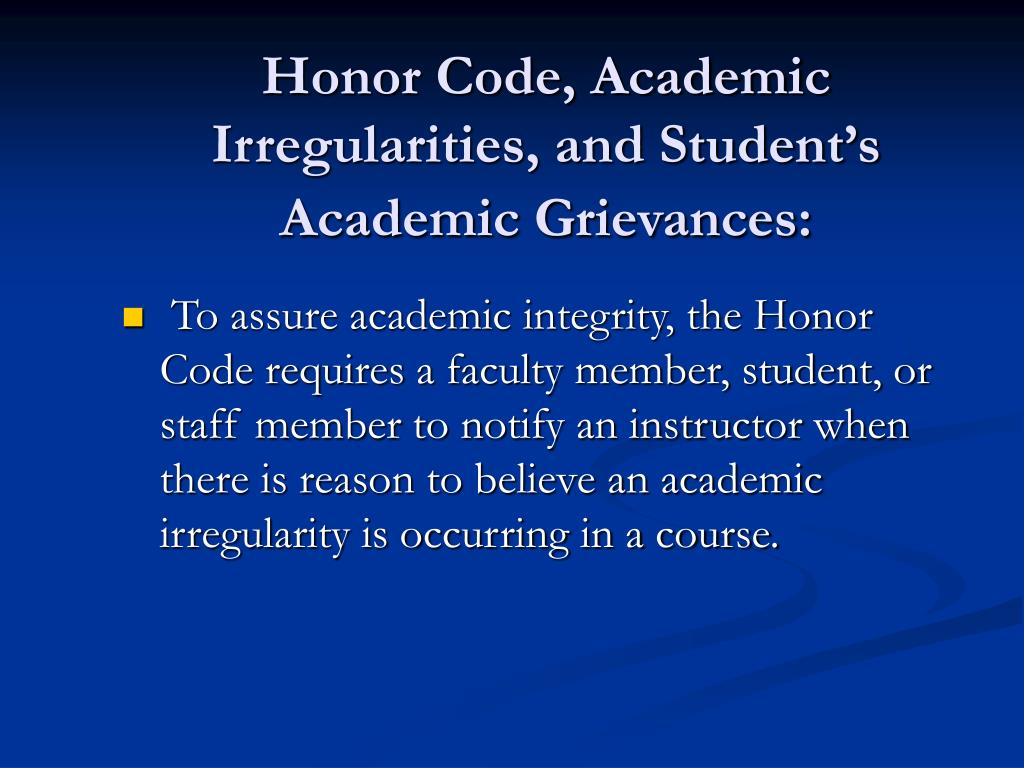 Honor Code, Academic Irregularities, and Student's Academic Grievances: