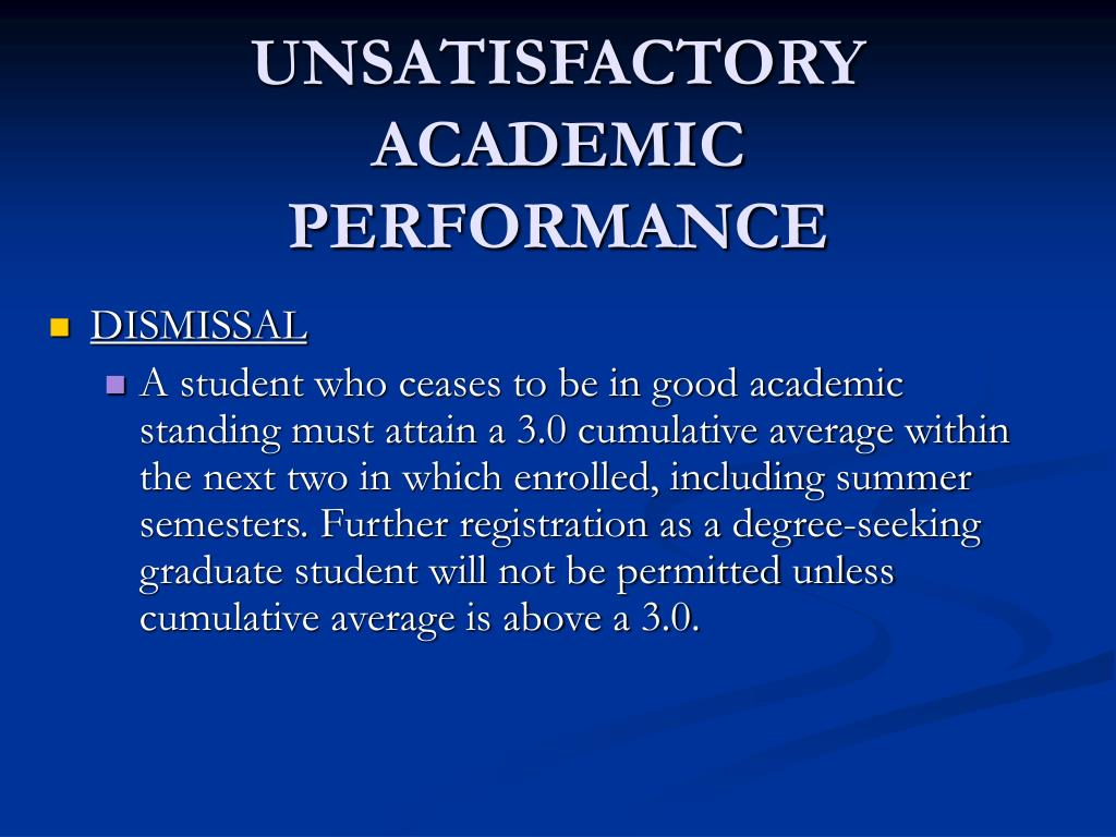 UNSATISFACTORY ACADEMIC PERFORMANCE