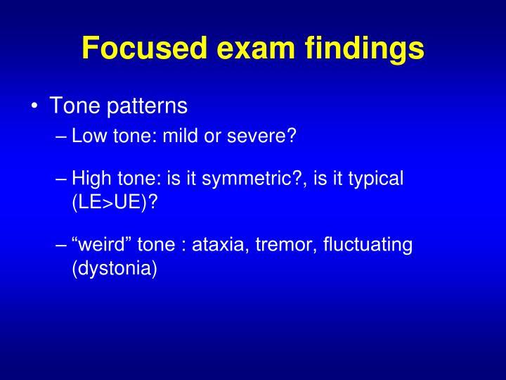 Focused exam findings