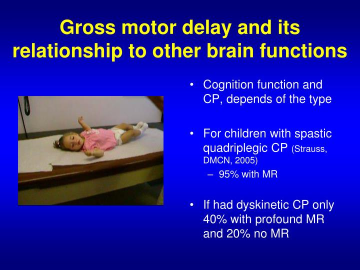 Gross motor delay and its relationship to other brain functions