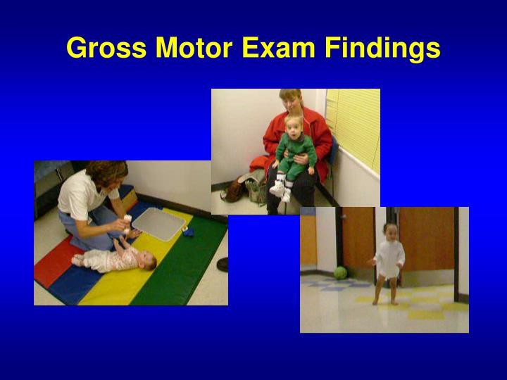 Gross Motor Exam Findings