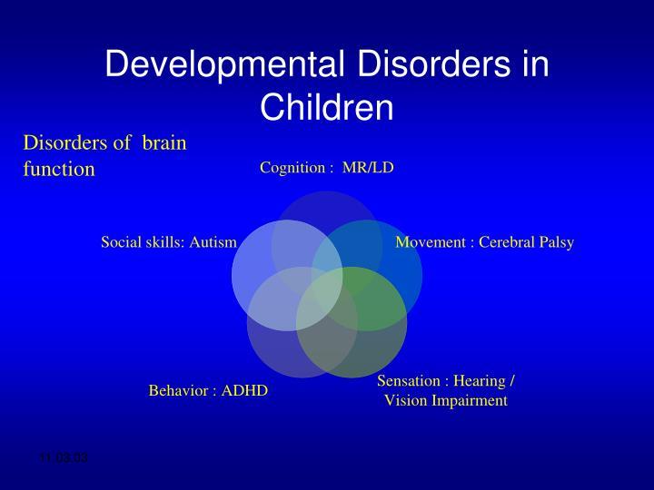 Developmental Disorders in Children