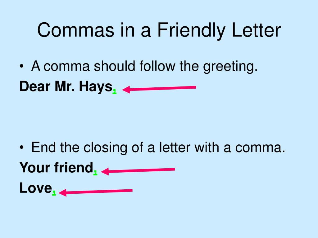 Commas in a Friendly Letter