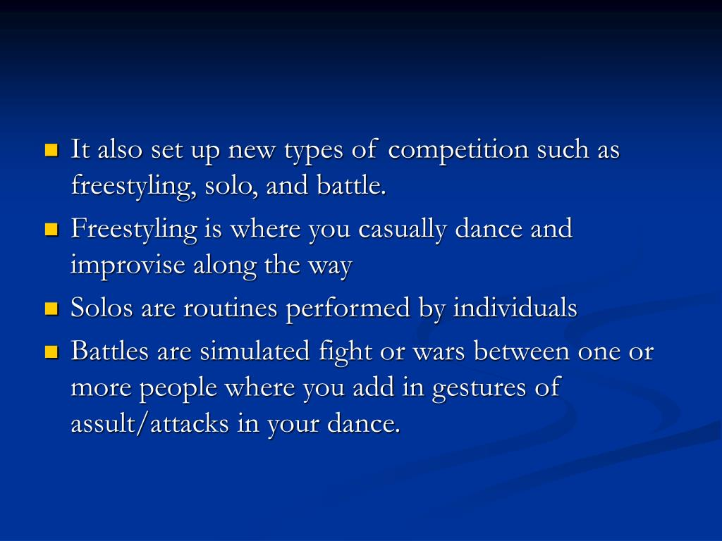 It also set up new types of competition such as freestyling, solo, and battle.
