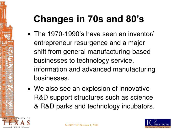 Changes in 70s and 80's