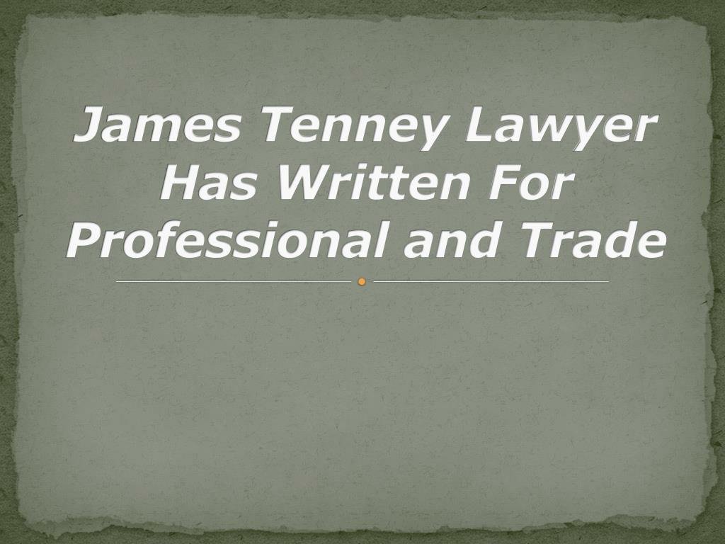 James Tenney Lawyer Has Written For Professional and Trade
