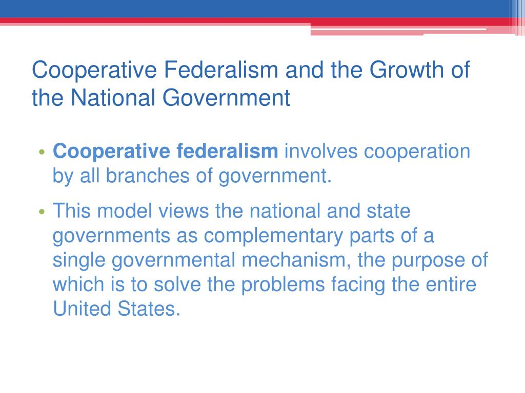 Cooperative Federalism and the Growth of the National Government