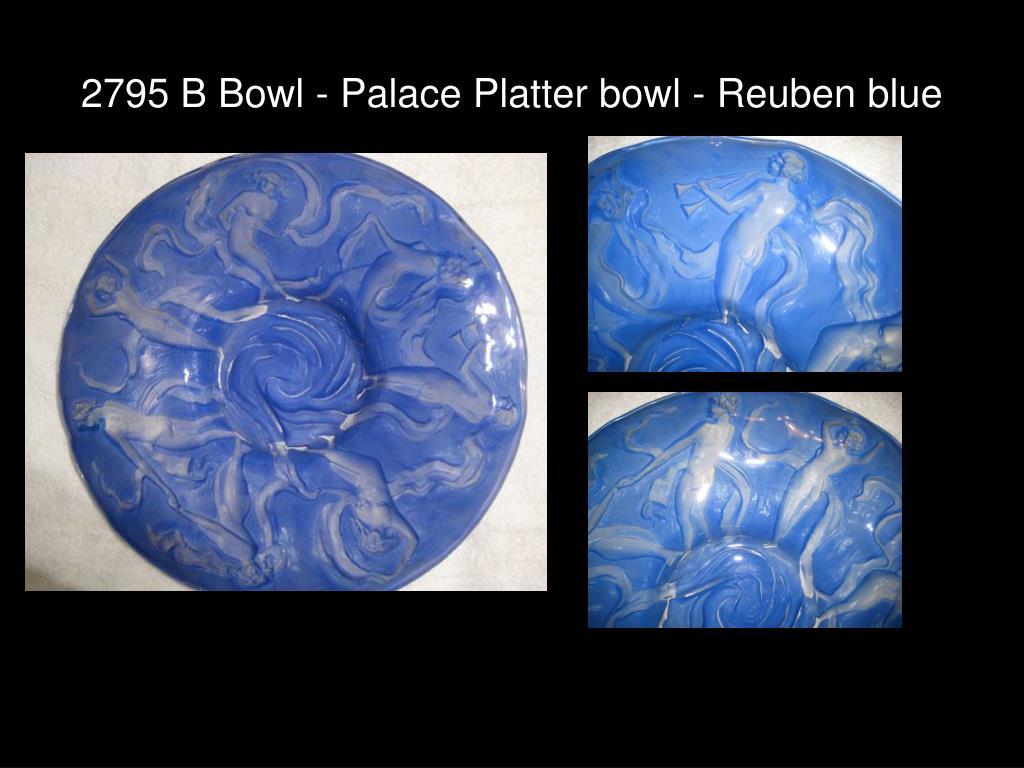 2795 B Bowl - Palace Platter bowl - Reuben blue