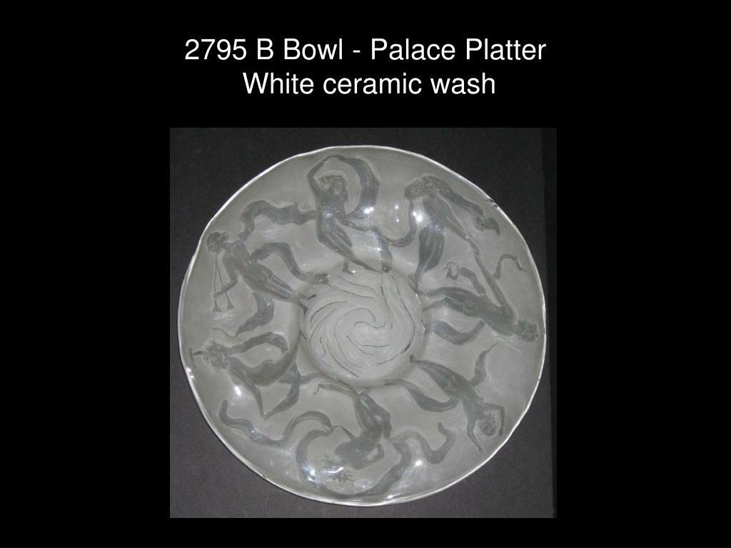 2795 B Bowl - Palace Platter
