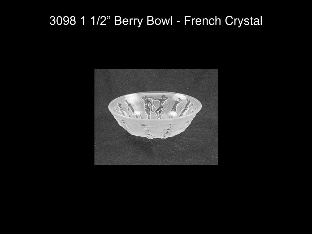 """3098 1 1/2"""" Berry Bowl - French Crystal"""