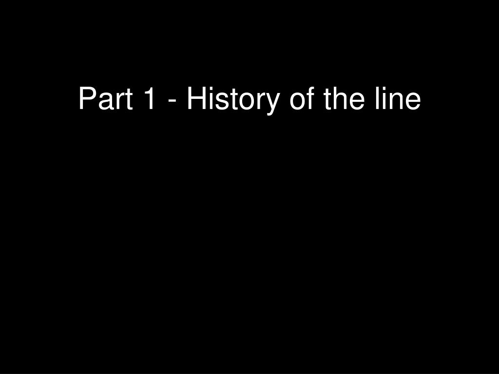 Part 1 - History of the line