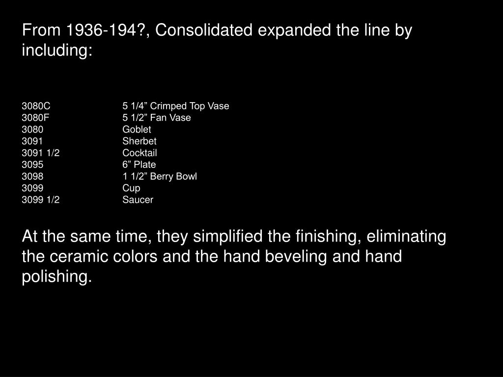 From 1936-194?, Consolidated expanded the line by including: