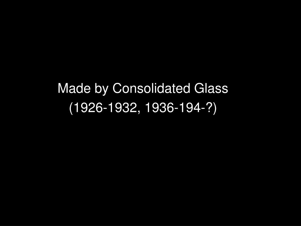 Made by Consolidated Glass