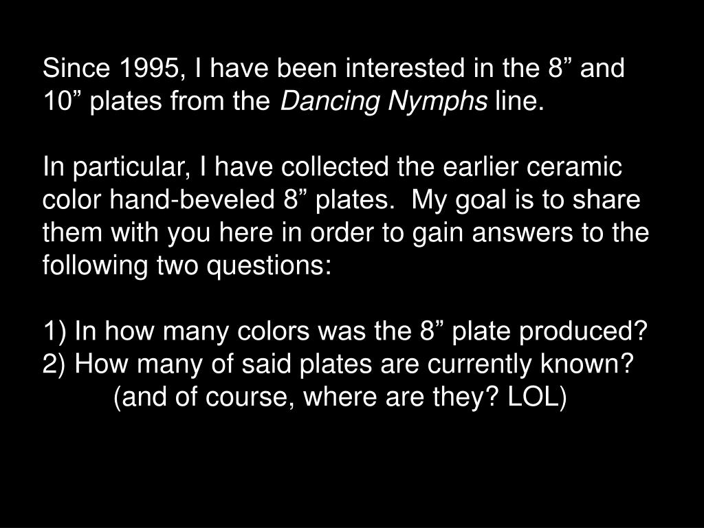 """Since 1995, I have been interested in the 8"""" and 10"""" plates from the"""