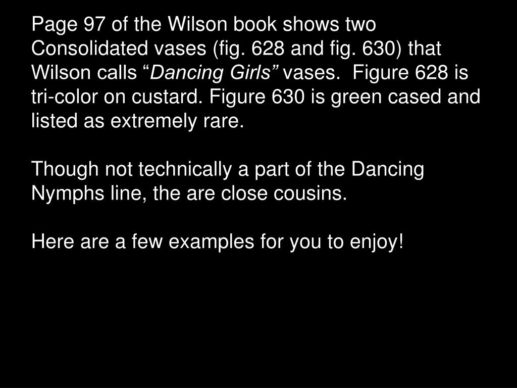 """Page 97 of the Wilson book shows two Consolidated vases (fig. 628 and fig. 630) that Wilson calls """""""