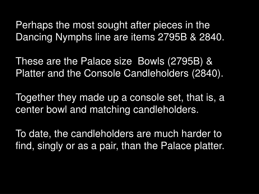 Perhaps the most sought after pieces in the Dancing Nymphs line are items 2795B & 2840.