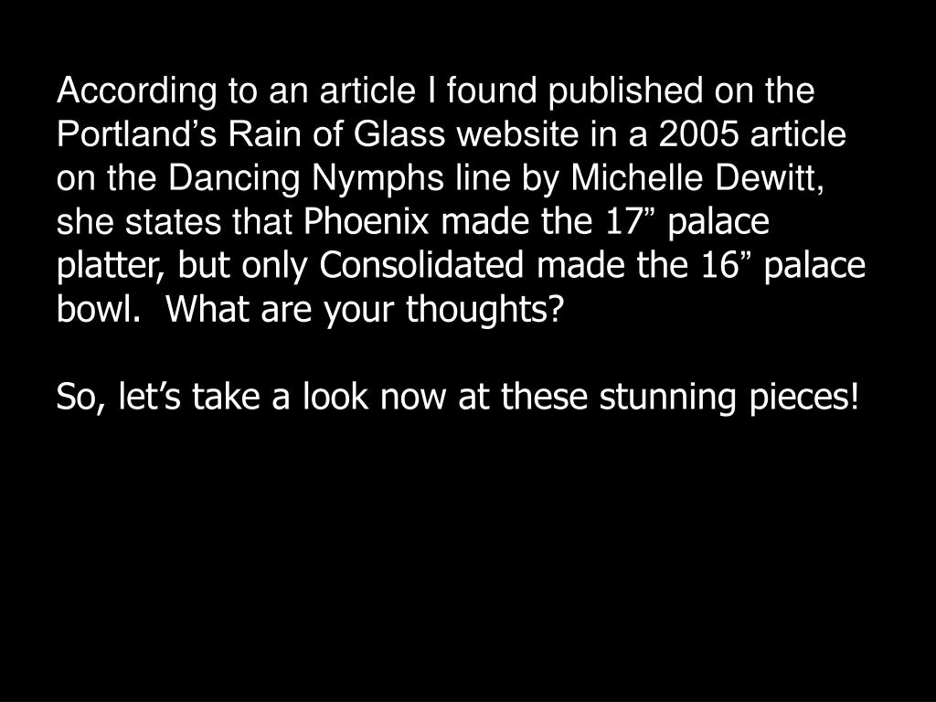 According to an article I found published on the Portland's Rain of Glass website in a 2005 article on the Dancing Nymphs line by Michelle Dewitt, she states that