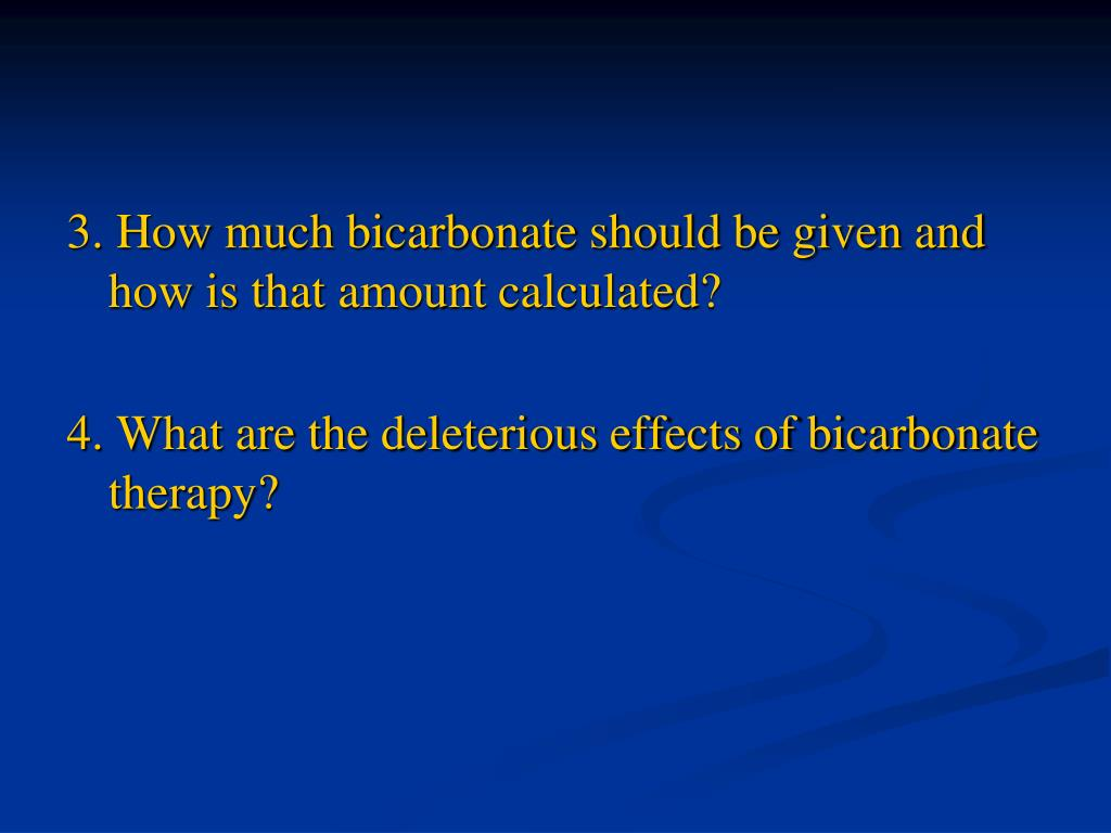 3. How much bicarbonate should be given and       how is that amount calculated?