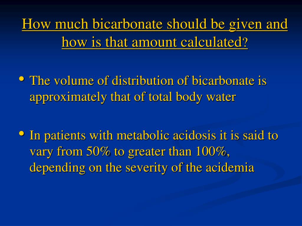 How much bicarbonate should be given and how is that amount calculated